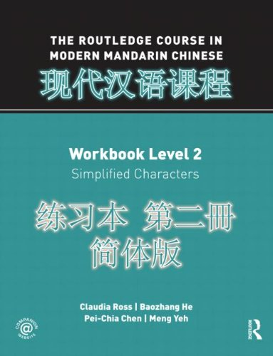 Routledge Course in Modern Mandarin Chinese Workbook Level 2 (Simplified)   2012 (Workbook) 9780415472470 Front Cover