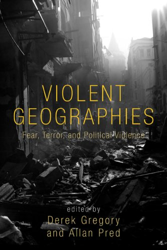 Violent Geographies Fear, Terror, and Political Violence  2007 edition cover