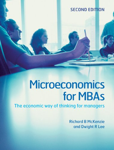 Microeconomics for MBAs The Economic Way of Thinking for Managers 2nd 2010 (Revised) edition cover