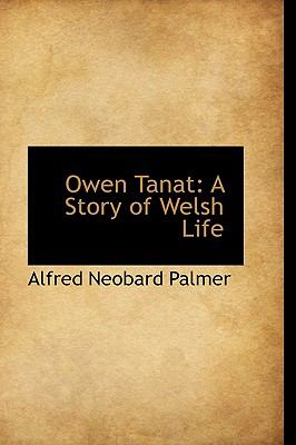 Owen Tanat : A Story of Welsh Life N/A edition cover
