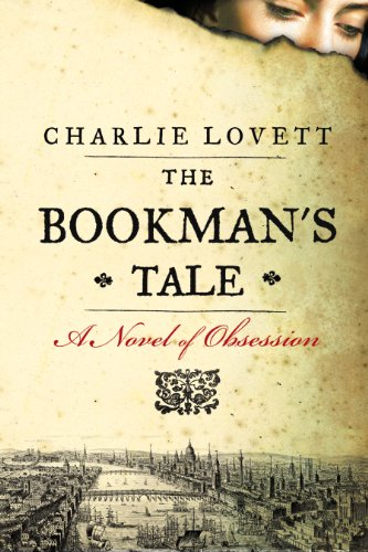Bookman's Tale A Novel of Obsession  2013 edition cover