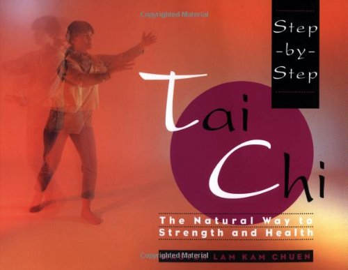 Step-by-Step Tai Chi The Natural Way to Strength and Health  1994 edition cover