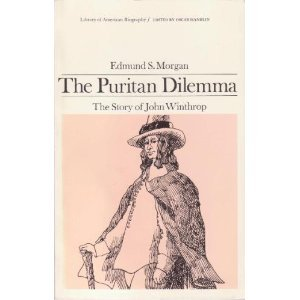 Puritan Dilemma The Story of John Winthrop N/A edition cover