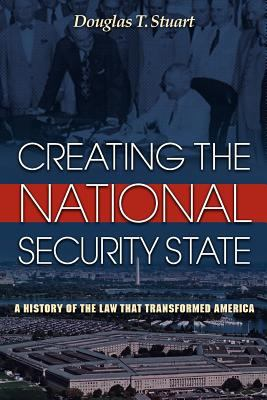 Creating the National Security State A History of the Law Of  2008 edition cover