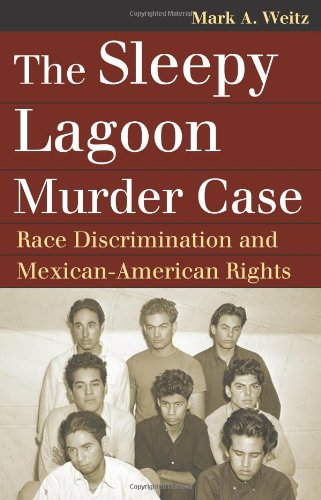 Sleepy Lagoon Murder Case Race Discrimination and Mexican-American Rights  2010 9780700617470 Front Cover