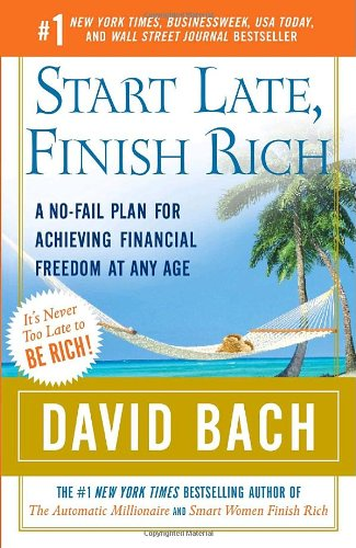 Start Late, Finish Rich A No-Fail Plan for Achieving Financial Freedom at Any Age N/A edition cover