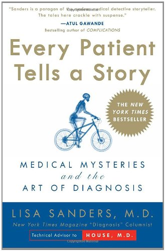Every Patient Tells a Story Medical Mysteries and the Art of Diagnosis  2009 edition cover