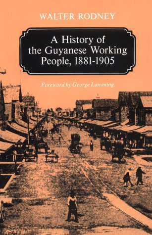 History of the Guyanese Working People, 1881-1905  N/A edition cover