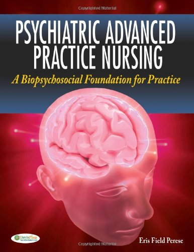 Psychiatric Advanced Practice Nursing A Biopsychosocial Foundation for Practice  2012 edition cover
