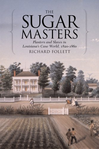 Sugar Masters Planters and Slaves in Louisiana's Cane World, 1820-1860 N/A edition cover