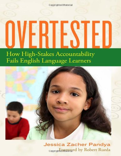 Overtested How High-Stakes Accountability Fails English Language Learners  2011 9780807752470 Front Cover
