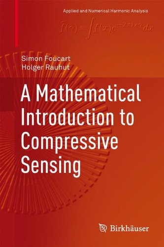 Mathematical Introduction to Compressive Sensing   2013 edition cover