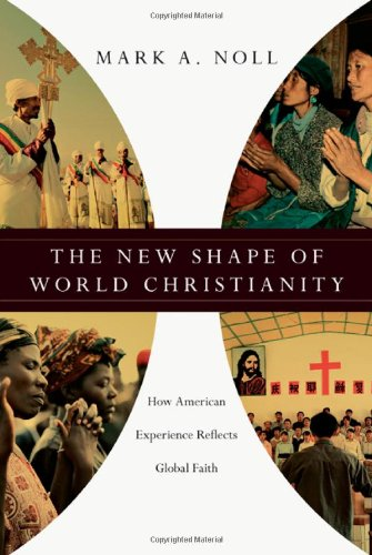New Shape of World Christianity How American Experience Reflects Global Faith N/A edition cover