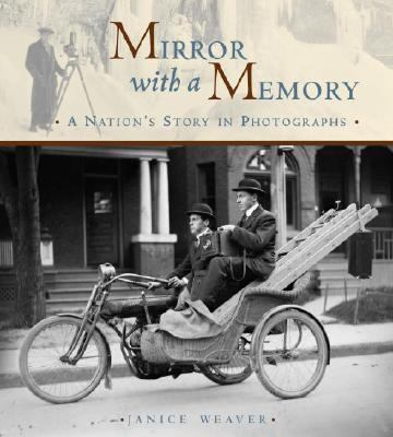 Mirror with a Memory A Nation's Story in Photographs  2006 9780887767470 Front Cover