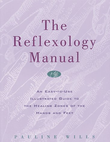 Reflexology Manual An Easy-to-Use Illustrated Guide to the Healing Zones of the Hands and Feet  1995 edition cover