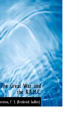 Great War and the R a M C  N/A 9781113153470 Front Cover