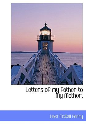 Letters of My Father to My Mother N/A 9781115050470 Front Cover