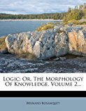 Logic: Or, the Morphology of Knowledge, Volume 2...  0 edition cover