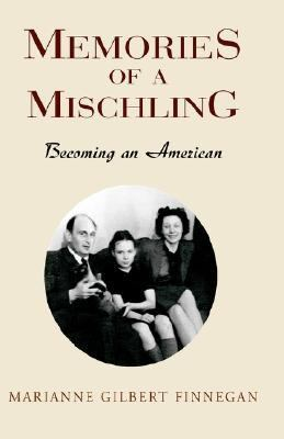 Memories of a Mischling Becoming an American  2002 9781401032470 Front Cover