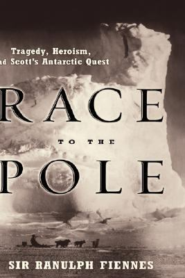Race to the Pole Tragedy, Heroism, and Scott's Antarctic Quest  2004 9781401300470 Front Cover
