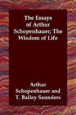 Essays of Arthur Schopenhauer; the W N/A 9781406800470 Front Cover