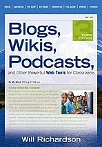 Blogs, Wikis, Podcasts, and Other Powerful Web Tools for Classrooms  3rd 2010 edition cover