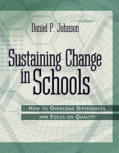 Sustaining Change in Schools How to Overcome Differences and Focus on Quality  2005 9781416601470 Front Cover