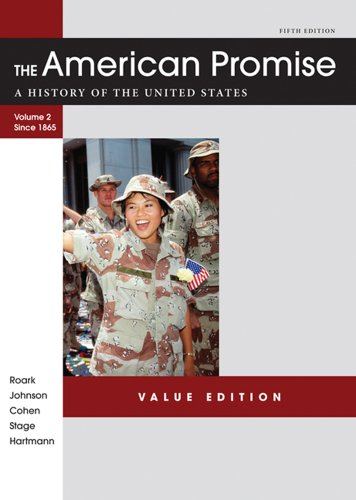 American Promise Value Edition, Volume II: From 1865 A History of the United States 5th 2012 9781457613470 Front Cover
