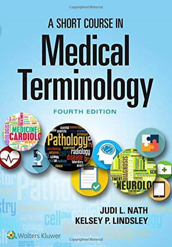 Short Course in Medical Terminology  4th 2019 (Revised) 9781496351470 Front Cover