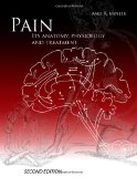 Pain, Its Anatomy, Physiology and Treatment  N/A edition cover