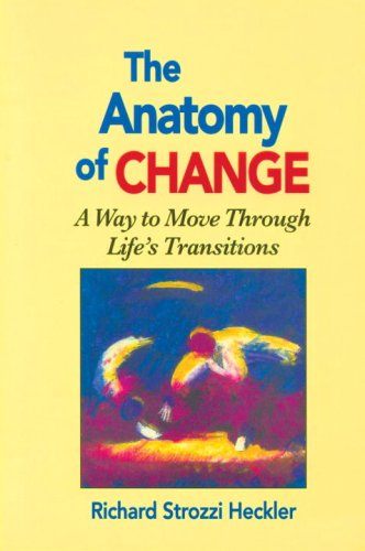 Anatomy of Change A Way to Move Through Life's Transitions 2nd (Reprint) edition cover