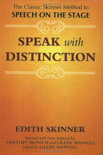 Speak with Distinction The Classic Skinner Method to Speech on the Stage 2nd (Revised) edition cover