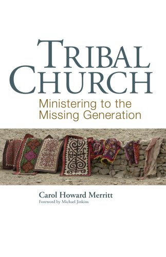 Tribal Church Ministering to the Missing Generation  2007 edition cover