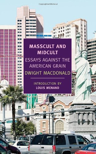 Masscult and Midcult Essays Against the American Grain  2011 edition cover