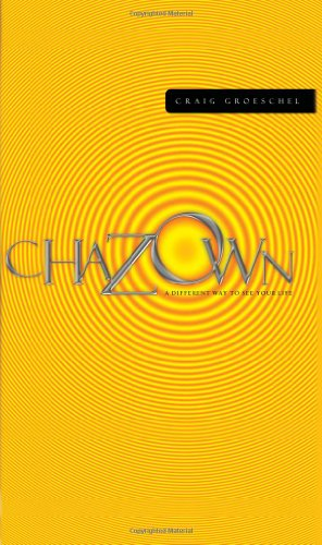 Chazown A Different Way to See Your Life  2006 9781590525470 Front Cover