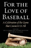 For the Love of Baseball A Celebration of the Game That Connects Us All N/A 9781629142470 Front Cover