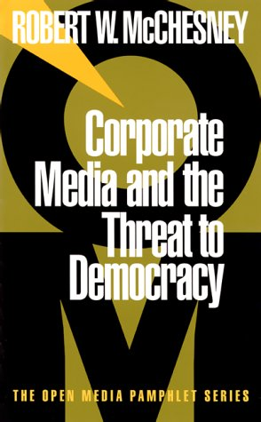 Corporate Media and the Threat to Democracy   1997 edition cover
