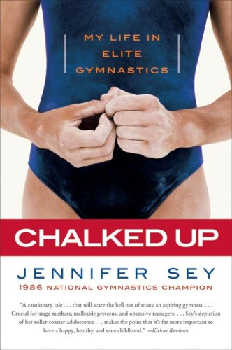 Chalked Up My Life in Elite Gymnastics N/A 9780061351471 Front Cover