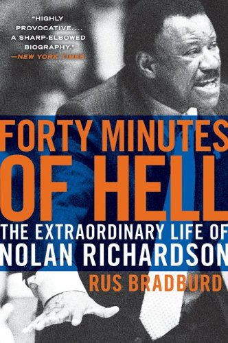 Forty Minutes of Hell The Extraordinary Life of Nolan Richardson N/A edition cover