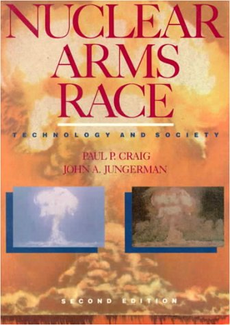 Nuclear Arms Race Technology and Society 2nd 1990 9780070133471 Front Cover
