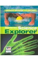 Science Explorer - Human Biology and Health   2007 (Student Manual, Study Guide, etc.) edition cover