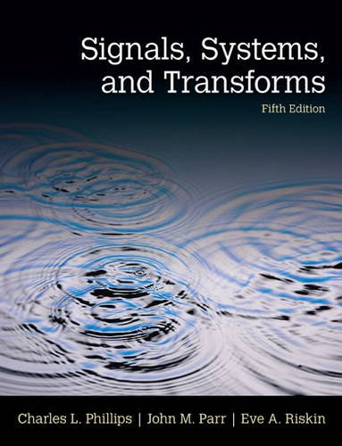 Signals, Systems, and Transforms  5th 2014 edition cover