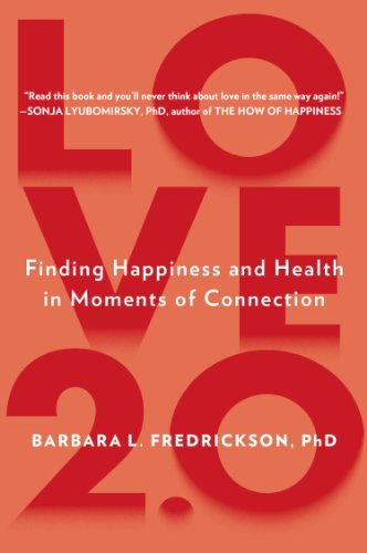 Love 2. 0 Finding Happiness and Health in Moments of Connection N/A edition cover