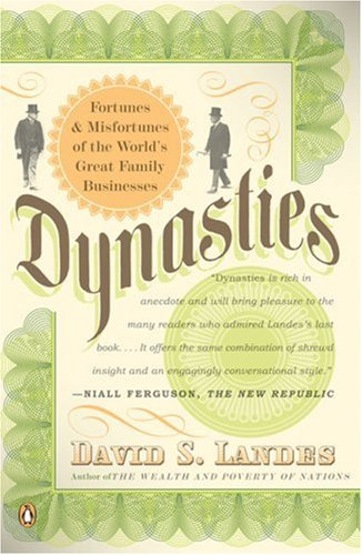 Dynasties Fortunes and Misfortunes of the World's Great Family Businesses N/A edition cover
