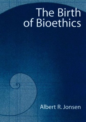 Birth of Bioethics   2003 edition cover