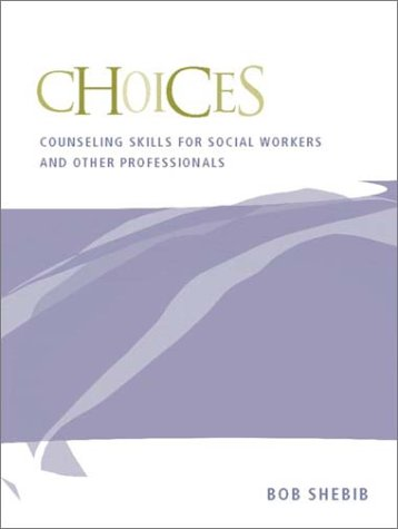 Choices Counseling Skills for Social Workers and Other Professionals  2003 edition cover