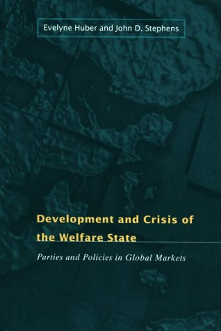 Development and Crisis of the Welfare State Parties and Policies in Global Markets  2001 edition cover