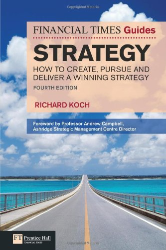 Strategy How to Create, Pursue and Deliver a Winning Strategy 4th 2011 9780273745471 Front Cover