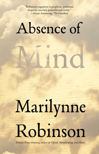Absence of Mind The Dispelling of Inwardness from the Modern Myth of the Self  2011 edition cover