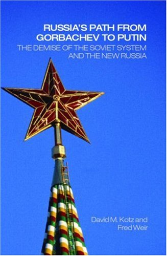 Russia's Path from Gorbachev to Putin The Demise of the Soviet System and the New Russia  2007 edition cover